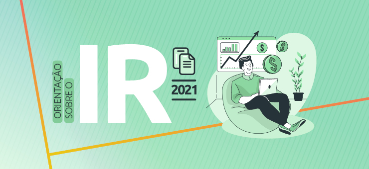 Orientações sobre o Imposto de Renda 2021